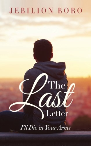 9781945400131: The Last Letter: I'll Die in Your Arms