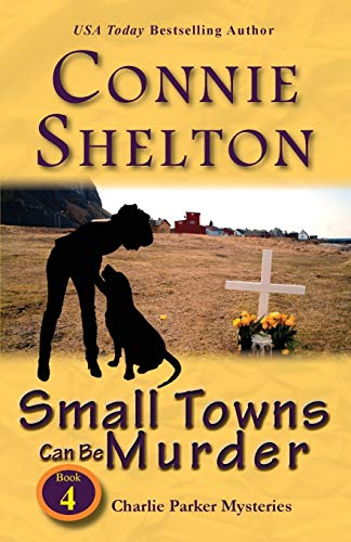9781945422041: Small Towns Can Be Murder: Charlie Parker Mysteries, Book 4 (Charlie Parker New Mexico Mystery)