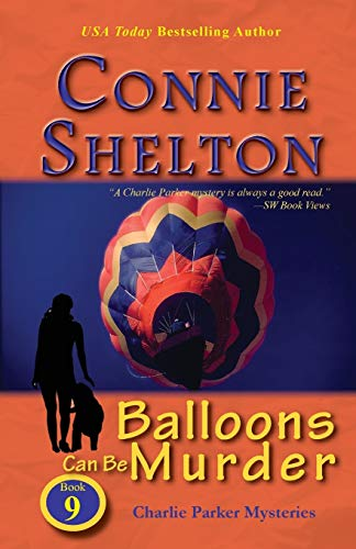 9781945422096: Balloons Can Be Murder: Charlie Parker Mysteries, Book 9 (Charlie Parker New Mexico Mystery)