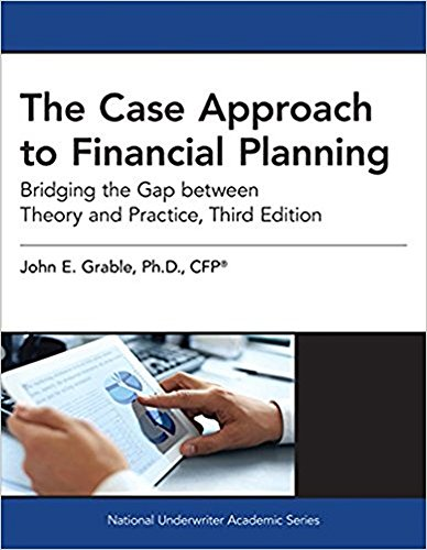 The Case Approach to Financial Planning: Bridging the Gap between Theory and Practice, 3rd Edition:...