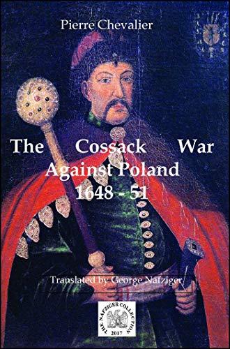 The Cossack War Against Poland: 1648-51: Pierre Chevalier