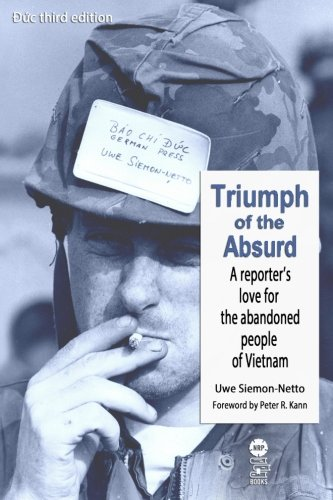 Triumph of the Absurd: A Reporter's Love for the Abandoned People of Vietnam, Duc 3rd Edition:...