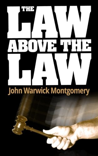 The Law Above The Law: Montgomery, John Warwick