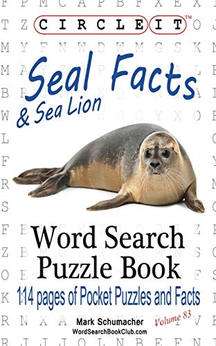 Circle It, Seal and Sea Lion Facts, Word Search, Puzzle Book: Lowry Global Media LLC