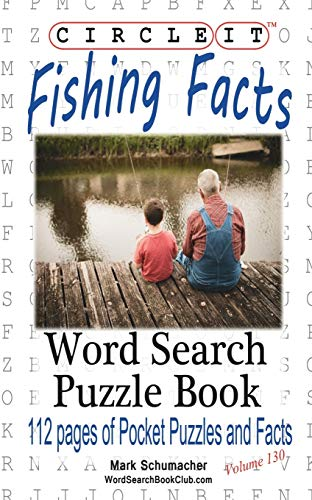 Circle It, Fishing Facts, Word Search, Puzzle Book: Lowry Global Media LLC