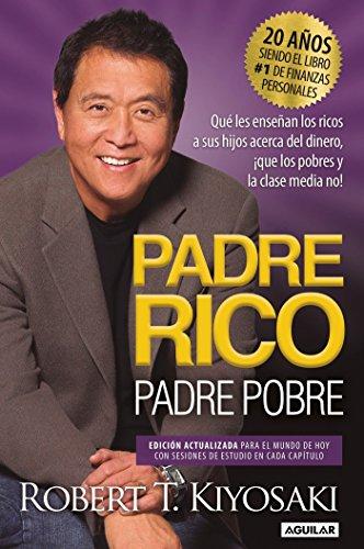 9781945540820: Padre Rico, Padre Pobre. Edición 20 aniversario: Qué les enseñan los ricos a sus hijos acerca del dinero,¡que los pobres y la clase media no!/ Rich ... Money That the Poor and Middle Class Do Not!