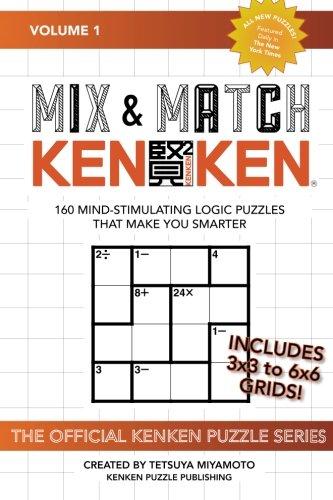 9781945542039: Mix & Match KENKEN: 160 Mind-Stimulating Logic Puzzles That Make You Smarter
