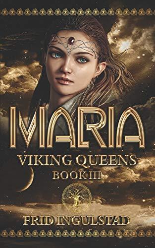 Viking Queens III: Maria: Ingulstad, Frid