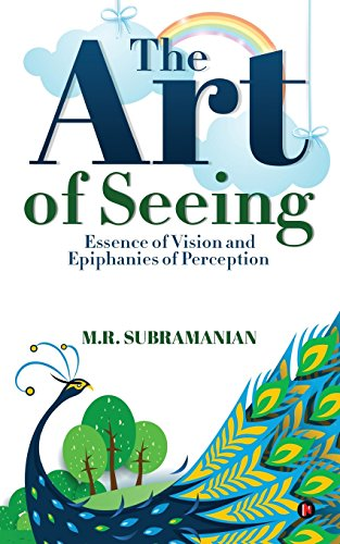9781945621161: The Art of Seeing: Essence of Vision and Epiphanies of Perception