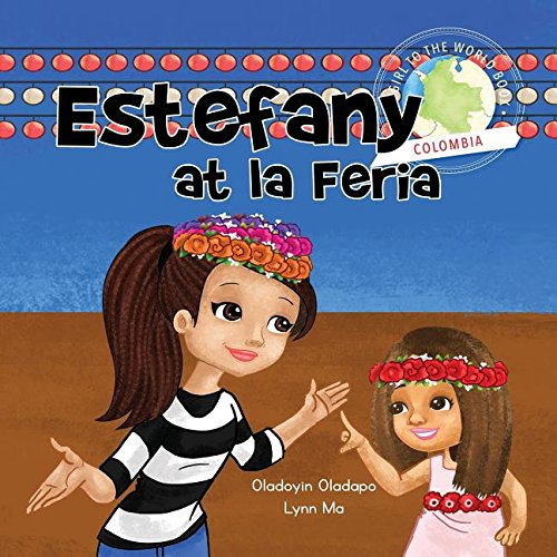Girl to the World: Estefany at la Feria: Oladoyin Oladapo