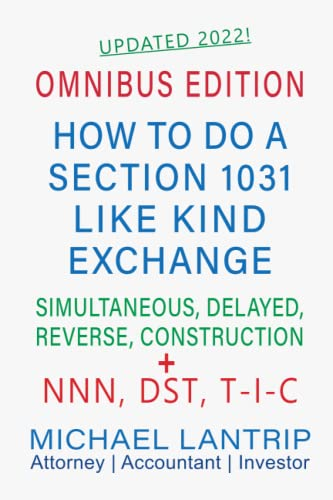 How To Do A Section 1031 Like Kind Exchange: Real Estate, NNN, DST, T-I-C: Michael Lantrip