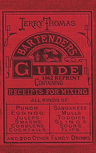 9781945644009: Jerry Thomas Bartenders Guide 1862 Reprint: How to Mix Drinks, or the Bon Vivant's Companion