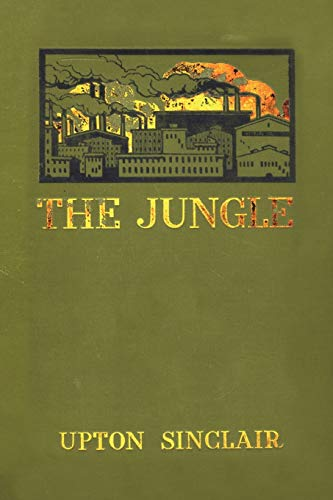 the jungle by upton sinclair essays Upton beall sinclair jr (september 20, 1878 – november 25, 1968) was an american writer who wrote nearly 100 books and other works in several genres sinclair's work was well known and popular in the first half of the 20th century, and he won the pulitzer prize for fiction in 1943 in 1906, sinclair acquired particular fame for his classic muck-raking novel the jungle, which exposed labor.