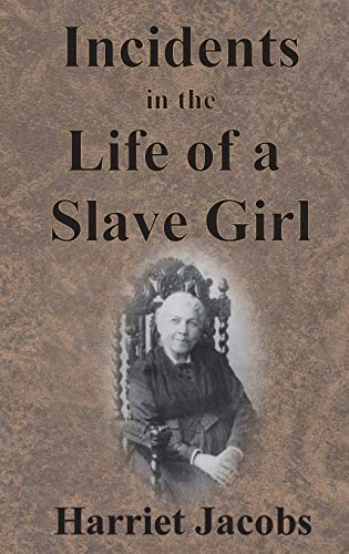 9781945644320: Incidents in the Life of a Slave Girl