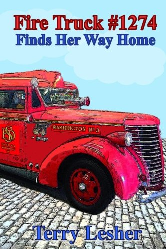 9781945667060: Fire Truck #1274 Finds Her Way Home