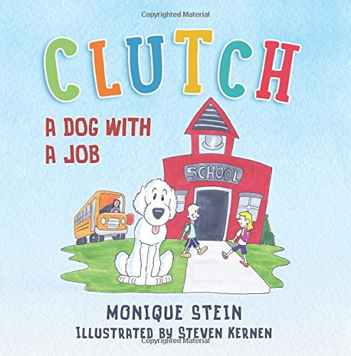 Clutch: A Dog With a Job: Monique Stein