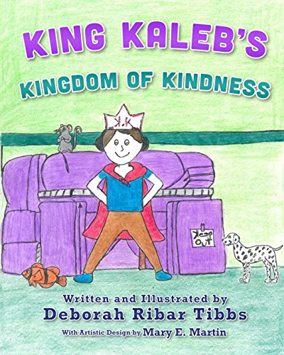King Kaleb's Kingdom of Kindness: Tibbs, Deborah Ribar
