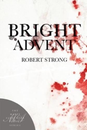 9781945680045: Bright Advent (Marie Alexander Poetry Series)