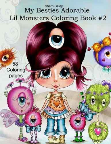 Sherri Baldy My Besties Adorable Lil Monsters Coloring Book #2: Sherri Ann Baldy