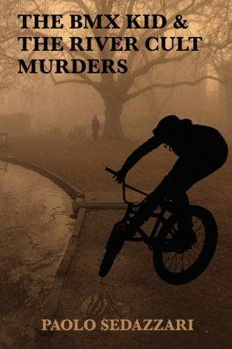 9781945734007: The BMX Kid & the River Cult Murders