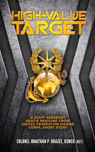 9781945743047: High Value Target: A Staff Sergeant Gracie Medicine Crow, United Federation Marine Corps, Short Story