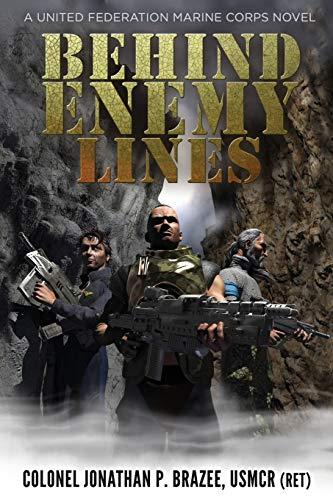 Behind Enemy Lines (Paperback): Jonathan P Brazee