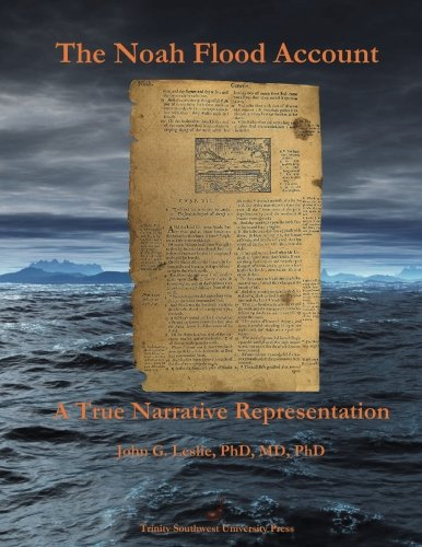 The Noah Flood Account: A True Narrative Representation (Paperback): John G Leslie