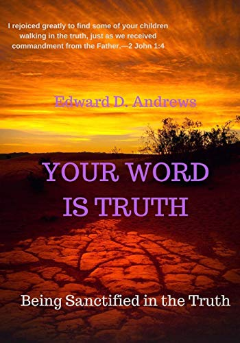9781945757068: YOUR WORD IS TRUTH: Being Sanctified In the Truth