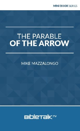 9781945778049: The Parable of the Arrow