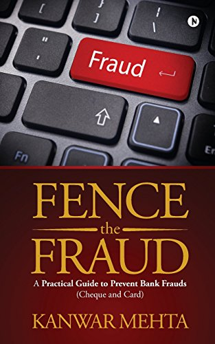 Fence the Fraud: A Practical Guide to: Mehta, Kanwar