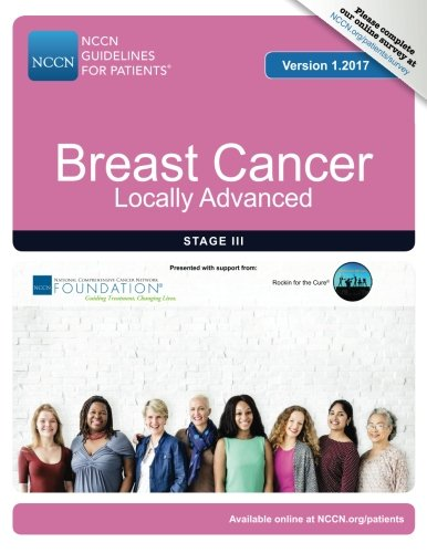 NCCN Guidelines for Patients®: Breast Cancer, Locally Advanced, Version 1.2017: National ...