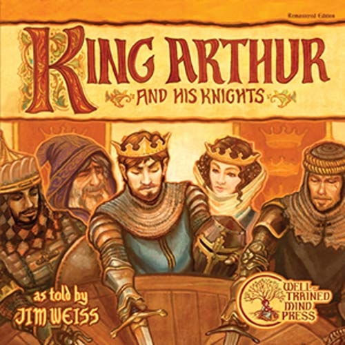 King Arthur and His Knights (Second Edition): Jim Weiss