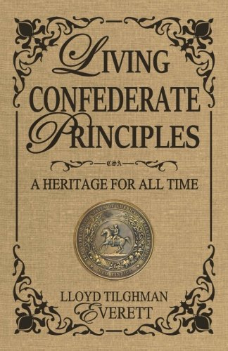 9781945848032: Living Confederate Principles: A Heritage For All Time