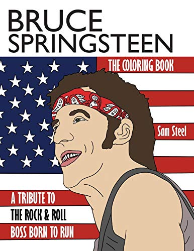 9781945887024: Bruce Springsteen: The Coloring Book: A Tribute to the Rock & Roll Boss Born to Run