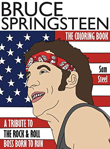 9781945887109: Bruce Springsteen: The Coloring Book: A Tribute to the Rock and Roll Boss Born to Run