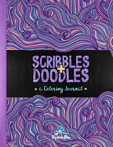 9781945888236: Scribbles & Doodles: A Coloring Journal: A Unique Book With Space to Scribble, Doodle, Draw & Create