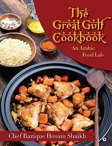 The great gulf cookbook an arabic food lab de hosain shaikh chef aumentar la imagen forumfinder Choice Image