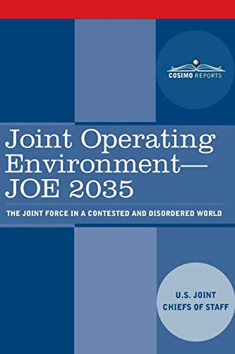 Joint Operating Environment - JOE 2035: The: U.S. Joint Chiefs