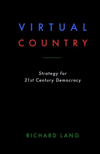 Virtual Country: Strategy for 21st Century Democracy: Richard Lang