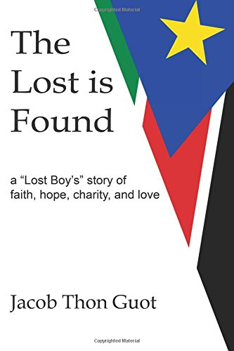 The Lost Is Found: A Lost Boy's Story of Faith, Hope, Charity, and Love