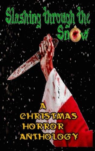 Slashing through the Snow: A Christmas Horror: Wallace, M.R.; Noe,