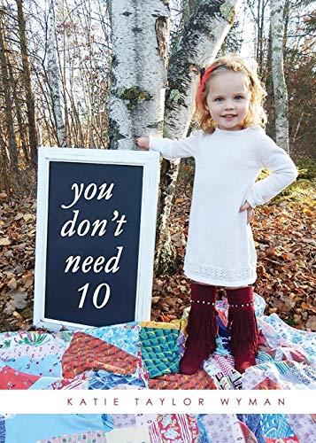 You Don't Need 10: Katie Wyman