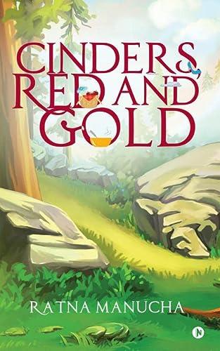 Cinders, Red and Gold (Paperback): Ratna Manucha