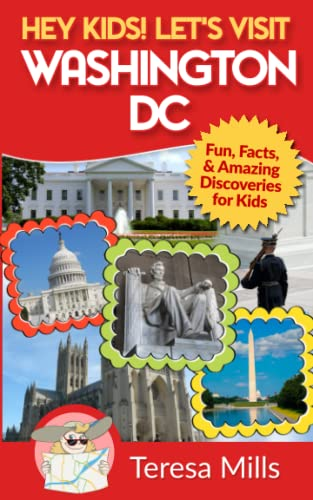9781946049070: Hey Kids! Let's Visit Washington DC: Fun, Facts and Amazing Discoveries for Kids (Volume 1)