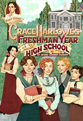 Grace Harlowe's Freshman Year at High School: Flower A.M., Jessie