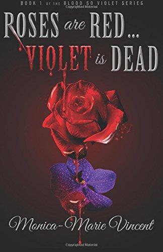 9781946082121: Roses Are Red...Violet Is Dead (Blood So Violet) (Volume 1)