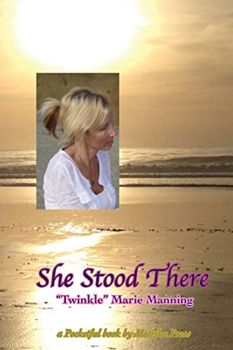 She Stood There: A Pocketful Book by: Twinkle Marie Manning