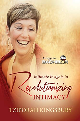 Intimate Insights to Revolutionizing Intimacy: A Pocketful: Tziporah Kingsbury