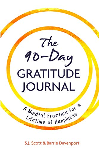 9781946159168: The 90-Day Gratitude Journal: A Mindful Practice for Lifetime of Happiness