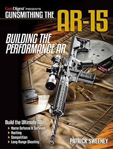9781946267283: Gunsmithing the AR-15 - Building the Performance AR